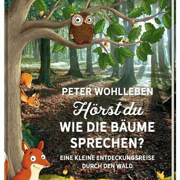 Hörst-du,-wie-die-Bäume-sprechen? Peter Wohlleben Cover©Oetinger-Verlag